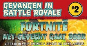 Gevangen in Battle Royale #2 Fortnite – Het gevecht gaat door