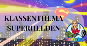 Klassenthema Superhelden