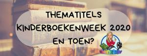 Thematitels kinderboekenweek 2020 en toen?