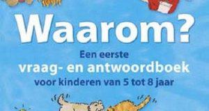 Waarom Een eerste vraag-antwoordboek voor kinderen van 5 tot 8 jaar